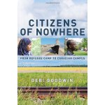 Citizens of Nowhere: From Refugee Camp to Canadian Campus [