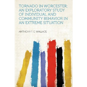 Tornado in Worcester; an Exploratory Study of Individual and Community Behavior in an Extreme Situation [ISBN: 978-1290166447]美国发货无法退货,约五到八周到货