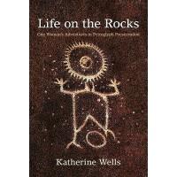 【预订】Life on the Rocks: One Woman's Adventures in Petroglyph