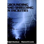 Grounding and Shielding in Facilities [ISBN: 978-0471838074