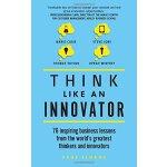 【中商原版】像创新者一样思考:世界*创新者的76堂启发课 英文原版 Think Like An Innovator P