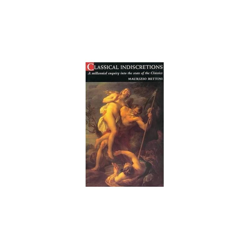【预订】Classical Indiscretions: A Millennial Enquiry Into the Status of the Classics 美国库房发货,通常付款后3-5周到货!