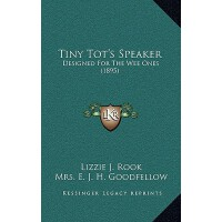 【�A�】Tiny Tot's Speaker: Designed for the Wee Ones (1895) 978