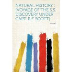 Natural History: [voyage of the S.S. Discovery Under Capt.