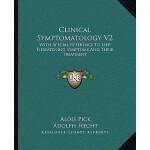 【预订】Clinical Symptomatology V2: With Special Reference to L