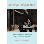 【预订】American Melancholy: Constructions of Depression in the