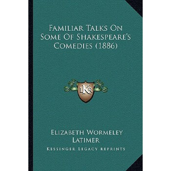 【预订】Familiar Talks on Some of Shakespeare's Comedies (1886) 9781165347827 美国库房发货,通常付款后3-5周到货!