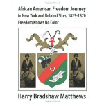 African American Freedom Journey in New York and Related Si
