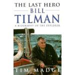 【预订】The Last Hero: Bill Tilman, a Biography of the Explorer