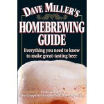 Dave Miller's Homebrewing Guide: Everything You Need to Kno