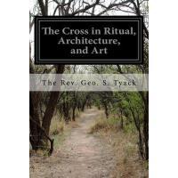 【预订】The Cross in Ritual, Architecture, and Art