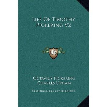 【预订】Life of Timothy Pickering V2 9781169356245 美国库房发货,通常付款后3-5周到货!