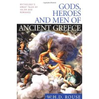 Gods, Heroes and Men of Ancient Greece: Mythology's Great T