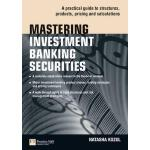 【预订】Mastering Investment Banking Securities: A Practical Gu