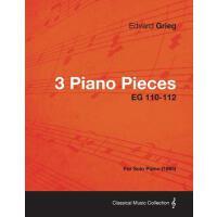【预订】3 Piano Pieces Eg 110-112 - For Solo Piano (1865)
