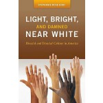 【预订】Light, Bright, and Damned Near White: Biracial and Trir