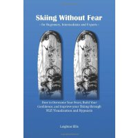Skiing without Fear - for Beginners, Intermediates and Expe