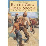 【预订】By the Great Horn Spoon!