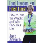 【预订】Food, Freedom, and Finish Lines!: How to Lose the Weigh