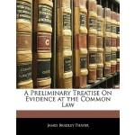 【预订】A Preliminary Treatise on Evidence at the Common Law 97