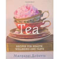 Tea: Recipes for Health Wellbeing and Taste [ISBN: 978-1742