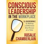 【预订】Conscious Leadership in the Workplace: A Guidebook to M