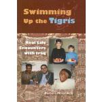 【预订】Swimming Up the Tigris: Real Life Encounters with Iraq