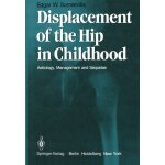 Displacement of the Hip in Childhood: Aetiology, Management