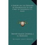 【预订】A Report on the Defenses of Washington to the Chief of
