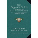 【预订】The Romance of Syr Tryamoure: From a Manu* Preserved in