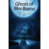 【预订】Ghosts of Bliss Bayou