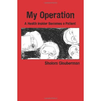 My Operation: A Health Insider Becomes a Patient [ISBN: 978-0981261805] 美国发货无法退货,约五到八周到货