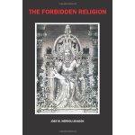 The Forbidden Religion [ISBN: 978-1430313885]