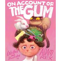 英文原版 口香糖事件 Adam Rex 精�b�L本 On Account of the Gum