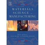 Materials Science in Manufacturing [ISBN: 978-0750677165]