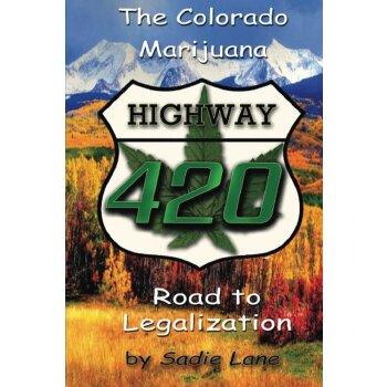Highway 420: The Colorado Marijuana Road to Legalization [ISBN: 978-1480174481] 美国发货无法退货,约五到八周到货