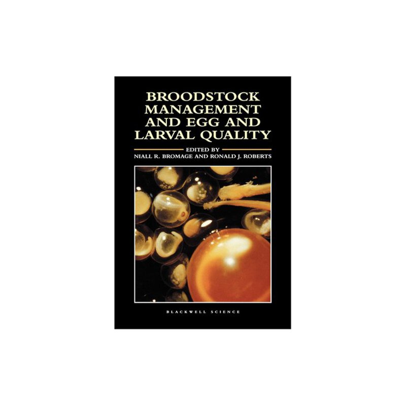 Broodstock Management and Egg and Larval Quality [ISBN: 978-0632035915] 美国发货无法退货,约五到八周到货
