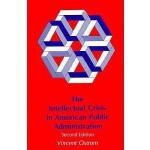 【预订】The Intellectual Crisis in American Public Administrati