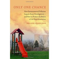 【预订】Only One Chance: How Environmental Pollution Impairs Br
