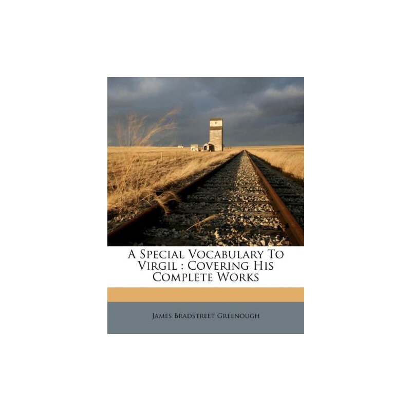 A Special Vocabulary To Virgil: Covering His Complete Works [ISBN: 978-1178944822] 美国发货无法退货,约五到八周到货