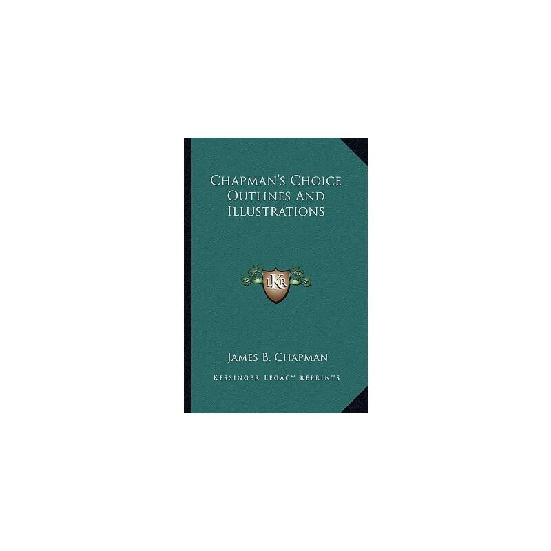 【预订】Chapman's Choice Outlines and Illustrations 9781163182444 美国库房发货,通常付款后3-5周到货!