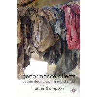 【预订】Performance Affects: Applied Theatre and the End of Eff