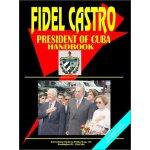 Fidel Castro: President of Cuba Handbook (World Political L