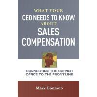 【预订】What Your CEO Needs to Know about Sales Compensation: C