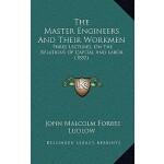 【预订】The Master Engineers and Their Workmen: Three Lectures,