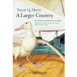 A Larger Country (APR Honickman 1st Book Prize) [ISBN: 978-
