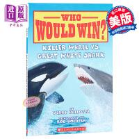 谁会赢?虎鲸与大白鲨英文原版Scholastic Who Would Win?科普分级读物
