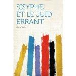 Sisyphe Et Le Juid Errant [ISBN: 978-1290365956]
