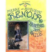Pierre-Auguste Renoir: Paintings That Smile (Smart about th