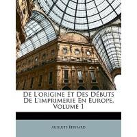 【预订】de L'Origine Et Des Dbuts de L'Imprimerie En Europe, Vo